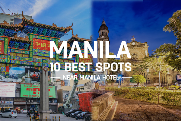 10 places of interest within walking distance of Manila Hotel